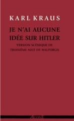 je n'ai aucune idée sur hitler,karl kraus,sylvain métafiot,nazi,sa,wagner,nietzsche,mensonge,meutre,crimes,juifs,allemagne,1933