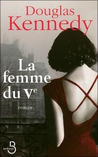 douglas kennedy,la femme du vème,la femme du cinquième,suspens,thriller,livre,critique de livre,paris